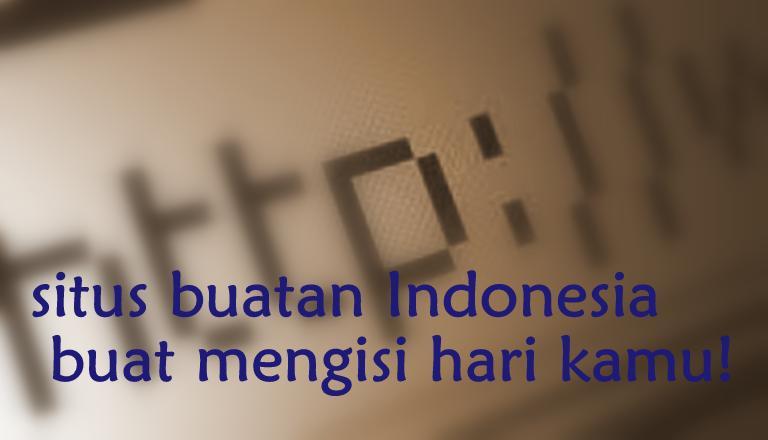 Situs Indonesia untuk mengisi waktu luang kamu