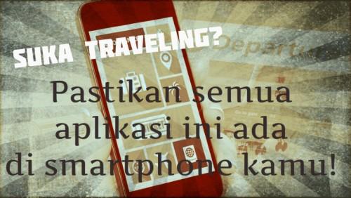 Aplikasi Smartphone Untuk Traveling