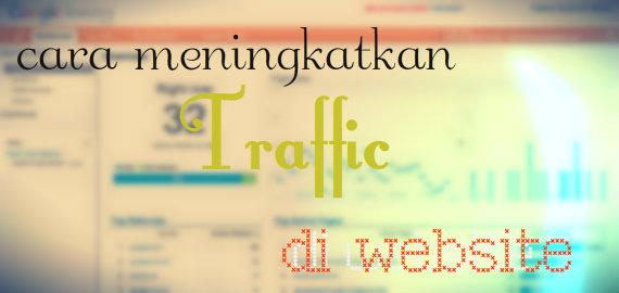 Cara untuk meningkatkan traffic website milik kita