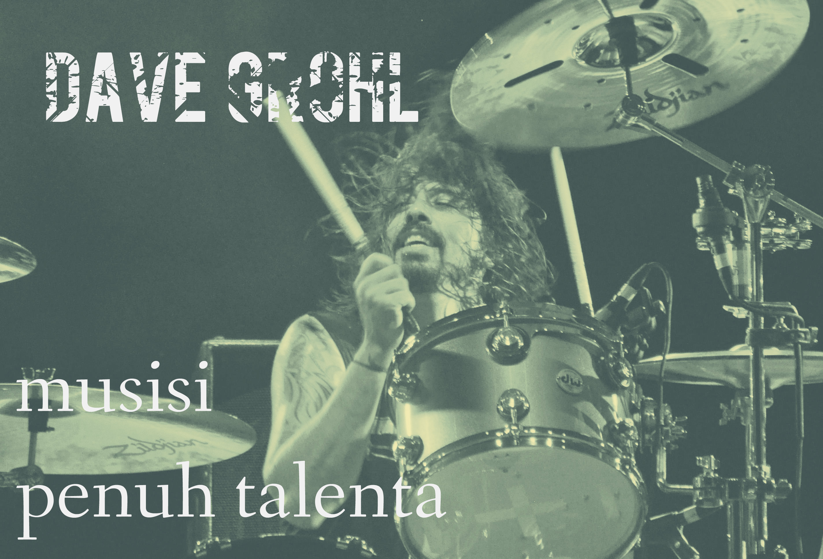 Dave Grohl, Musisi Penuh Talenta!