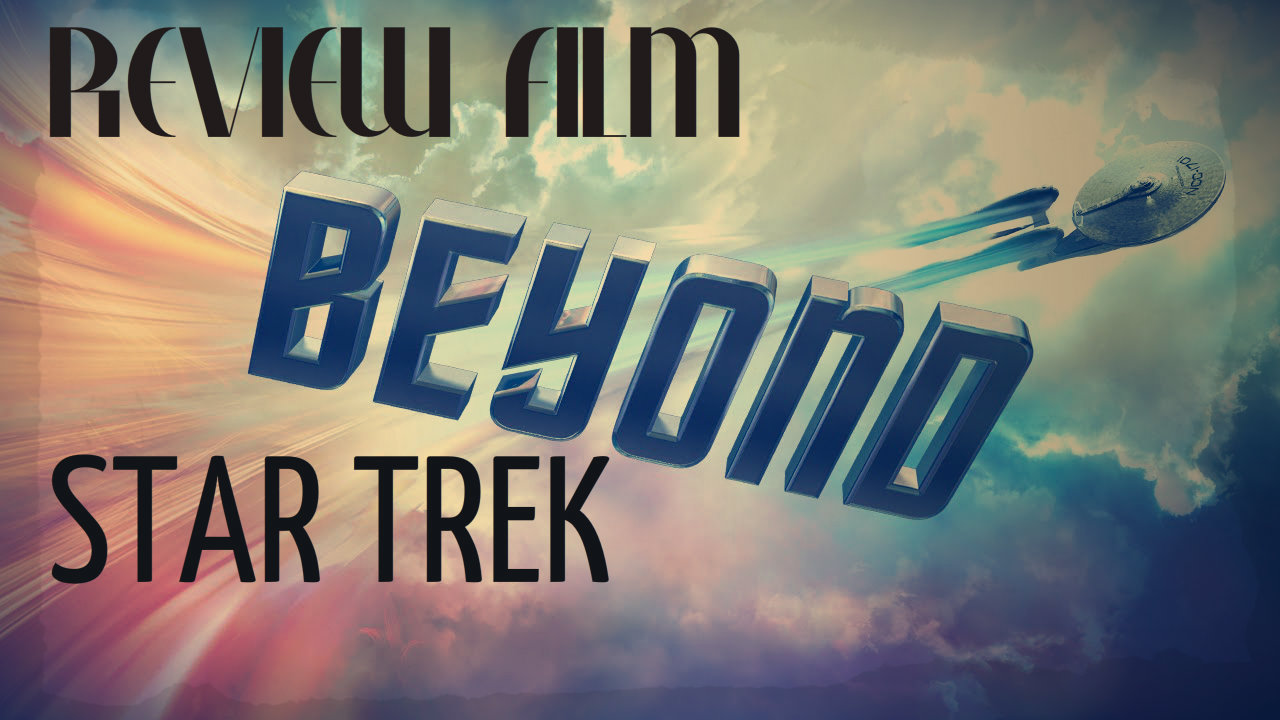 Review Film Star Trek Beyond
