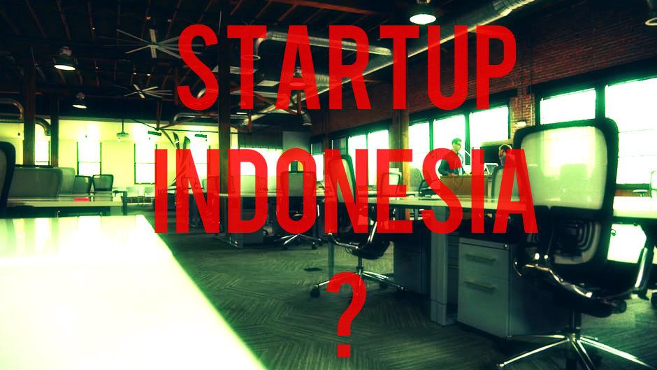 Bagaimana Perkembangan Bisnis Startup Teknologi Indonesia Saat Ini?