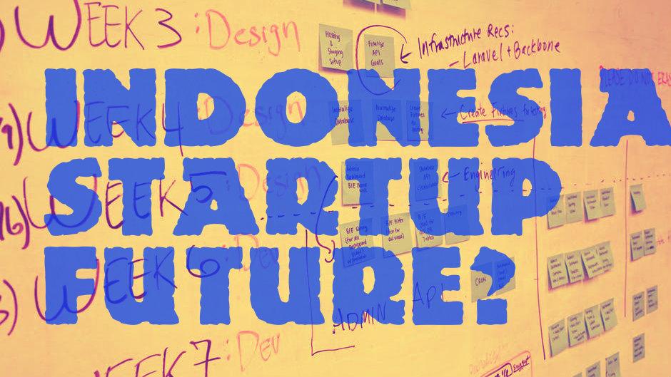 Bagaimana Nasib Startup Teknologi Sebagai Bagian Dari Ekonomi Digital Indonesia?