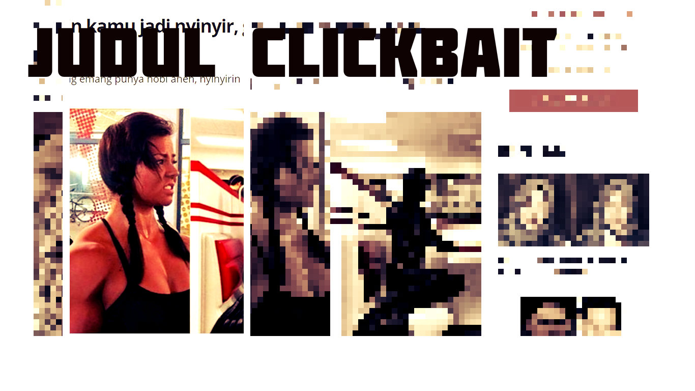 Judul Clickbait Media Online di Indonesia. Jangan di Baca!